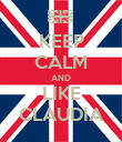 KEEP CALM AND LIKE CLAUDIA - Personalised Poster large