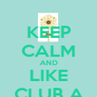 KEEP CALM AND LIKE CLUB A - Personalised Poster large