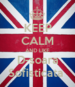 KEEP CALM AND LIKE D-soara Sofisticata  - Personalised Poster large