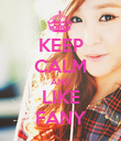 KEEP CALM AND LIKE FANY - Personalised Poster large