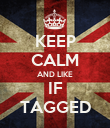 KEEP CALM AND LIKE IF TAGGED - Personalised Poster large