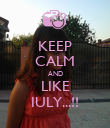 KEEP CALM AND LIKE IULY...!! - Personalised Poster large