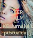 KEEP CALM AND LIKE Jurnalul u.  pustoaice :] - Personalised Poster large