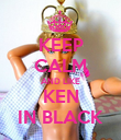 KEEP CALM AND LIKE KEN IN BLACK - Personalised Poster large