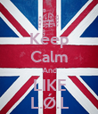 Keep Calm And LIKE L.Ǿ.L - Personalised Poster large