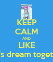 KEEP CALM AND LIKE ~Let's dream together~ - Personalised Poster large
