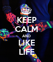 KEEP CALM AND LIKE LIFE - Personalised Poster large