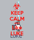KEEP CALM AND Like LUKE - Personalised Poster large