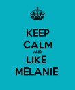 KEEP CALM AND LIKE  MELANIE  - Personalised Poster large