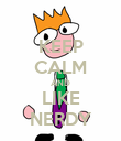 KEEP CALM AND LIKE NERDY - Personalised Poster large