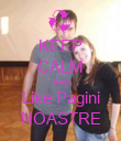 KEEP CALM AND Like Pagini NOASTRE - Personalised Poster large