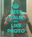 KEEP CALM AND LIKE PHOTO - Personalised Poster large