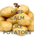 KEEP CALM AND LIKE POTATOES - Personalised Poster large