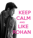 KEEP          CALM                    AND          LIKE        ROHAN - Personalised Poster large