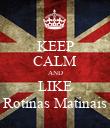 KEEP CALM AND LIKE Rotinas Matinais - Personalised Poster large