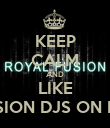 KEEP CALM AND LIKE ROYAL FUSION DJS ON FACEBOOK - Personalised Poster large