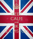 KEEP CALM AND LIKE SEX PISTOLS - Personalised Poster small