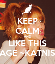 KEEP CALM AND LIKE THIS PAGE ~KATNISS - Personalised Poster large