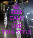 KEEP CALM AND LIKE TWA-STYLE - Personalised Poster large