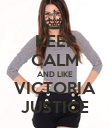 KEEP CALM AND LIKE VICTORIA JUSTICE - Personalised Poster small