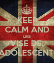 KEEP CALM AND LIKE VISE DE  ADOLESCENTI - Personalised Poster large