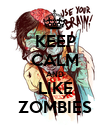 KEEP CALM AND LIKE ZOMBIES - Personalised Poster large