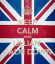 KEEP CALM AND LILLIAN  CALM DOWN - Personalised Poster large