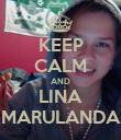 KEEP CALM AND LINA MARULANDA - Personalised Poster large
