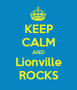 KEEP CALM AND Lionville ROCKS - Personalised Poster large