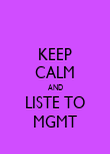 KEEP CALM AND LISTE TO MGMT - Personalised Poster large