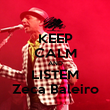 KEEP CALM AND LISTEM Zeca Baleiro - Personalised Poster large
