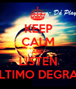 KEEP CALM AND LISTEN ÚLTIMO DEGRAU - Personalised Poster large