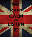 KEEP CALM AND LISTEN 1D - Personalised Poster large