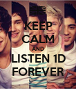 KEEP CALM AND LISTEN 1D FOREVER - Personalised Poster large