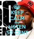 KEEP CALM AND LISTEN 50 CENT - Personalised Poster large