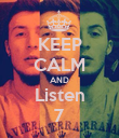 KEEP CALM AND Listen 7 - Personalised Poster large