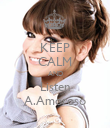 KEEP CALM AND Listen A.Amoroso - Personalised Poster large
