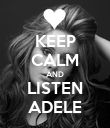 KEEP CALM AND LISTEN ADELE - Personalised Poster large