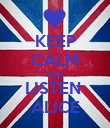 KEEP CALM AND LISTEN  ALICE - Personalised Poster large