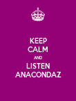KEEP CALM AND LISTEN ANACONDAZ - Personalised Poster large