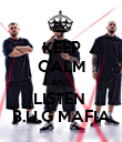 KEEP CALM AND LISTEN  B.U.G MAFIA - Personalised Poster large