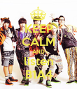 KEEP CALM AND listen B1A4 - Personalised Poster large