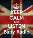 KEEP CALM AND LISTEN Baby Radio - Personalised Poster large