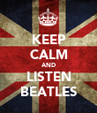 KEEP CALM AND LISTEN BEATLES - Personalised Poster large
