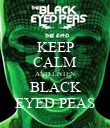 KEEP CALM AND LISTEN BLACK EYED PEAS - Personalised Poster large