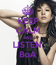 KEEP CALM AND LISTEN  BoA - Personalised Poster large