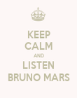 KEEP CALM AND LISTEN BRUNO MARS - Personalised Poster large