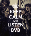 KEEP CALM AND LISTEN BVB - Personalised Poster large