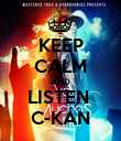 KEEP CALM AND LISTEN  C-KAN - Personalised Poster large