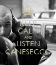 KEEP CALM AND LISTEN CANESECCO - Personalised Poster large
